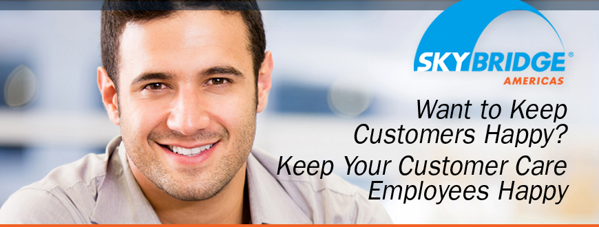 keep your customer care employees happy