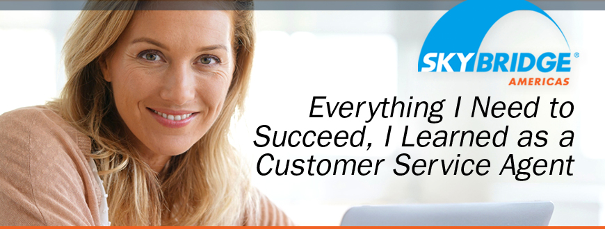 Everything I Need to Succeed, I Learned as a Customer Service Agent