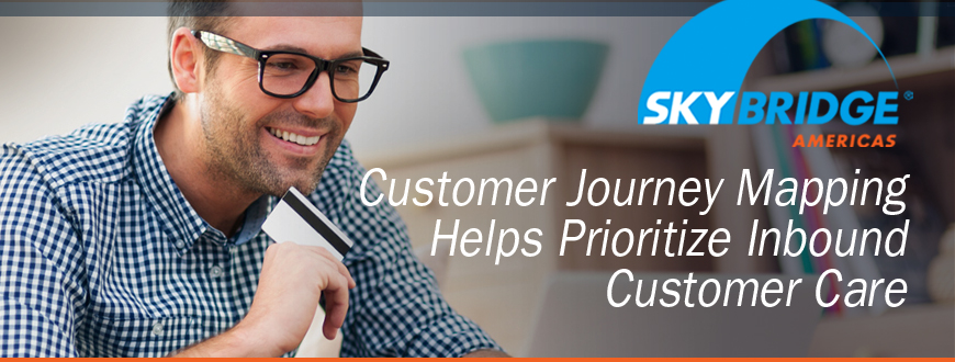 Customer Journey Mapping Helps Prioritize Inbound Customer Care