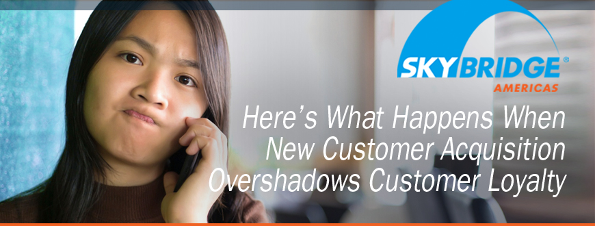 Here's What Happens When New Customer Acquisition Overshadows Customer Loyalty