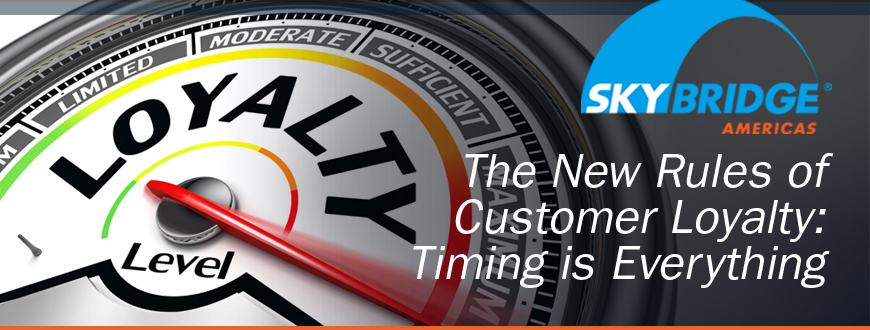 The New Rules of Customer Loyalty: Timing is Everything