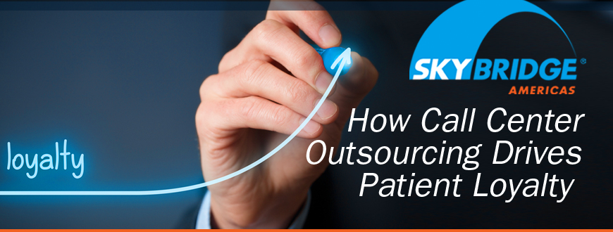 How Call Center Outsourcing Drives Patient Loyalty