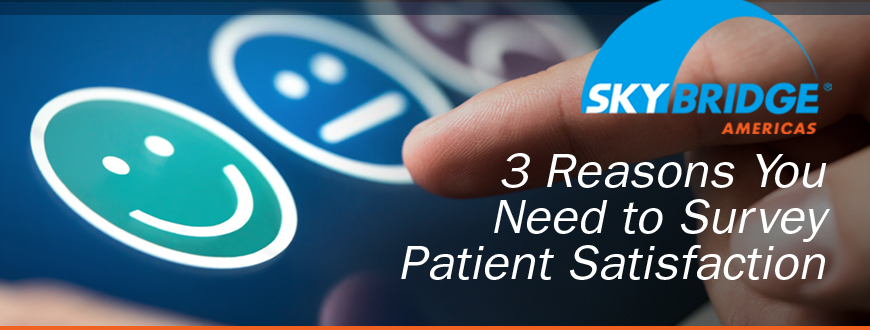 3 Reasons You Need to Survey Patient Satisfaction Surveys