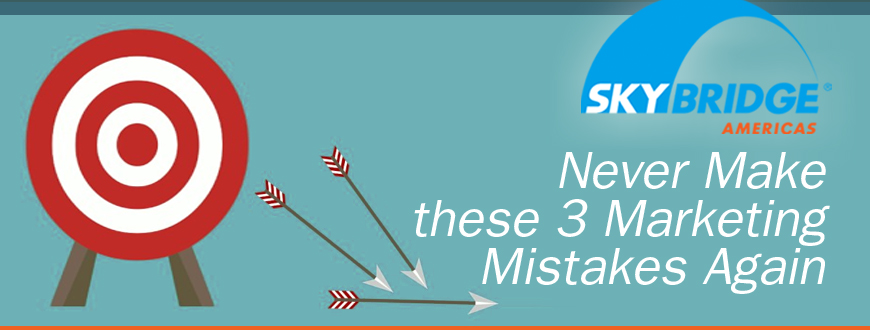 Never Make these 3 Marketing Mistakes Again