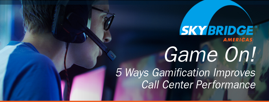 Game On! 5 Ways Gamification Improves Call Center Performance