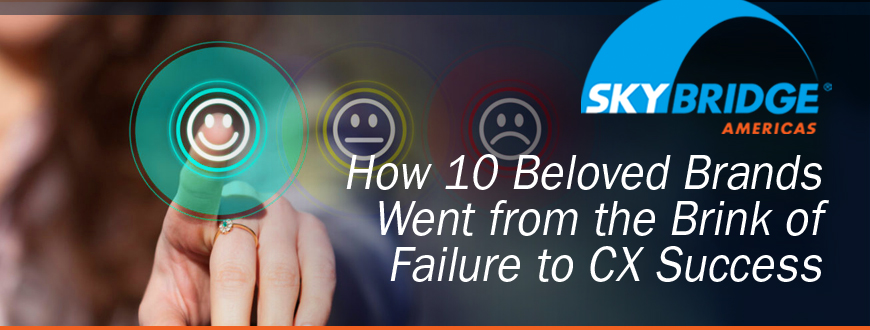 How 10 Beloved Brands Went from the Brink of Failure to CX Success