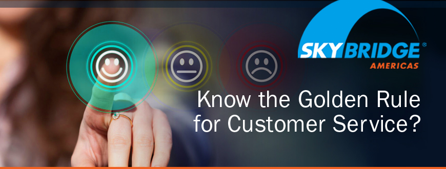 Know the Golden Rule for Customer Service?
