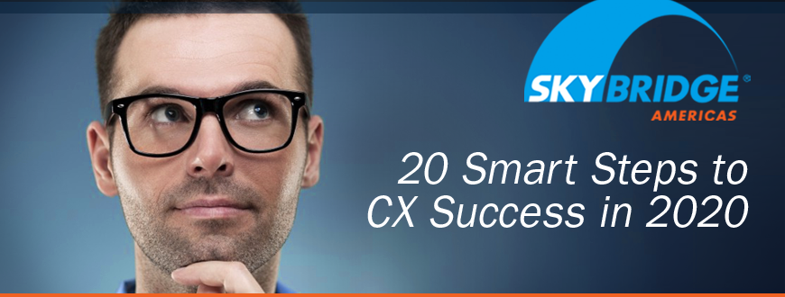 20 Smart Steps to CX Success in 2020