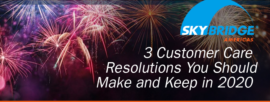 3 Customer Care Resolutions You Should Make and Keep in 2020