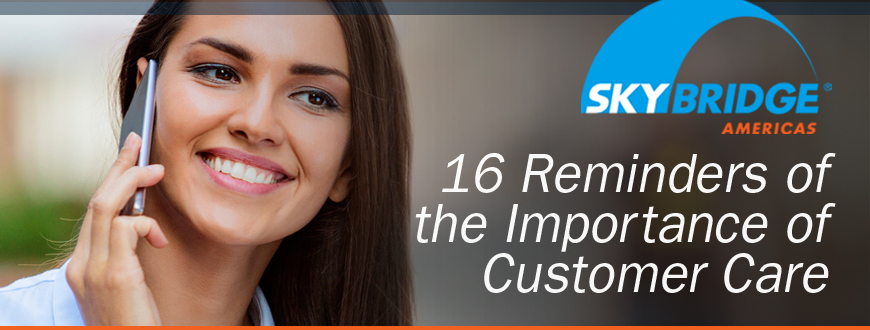 16 Reminders of the Importance of Customer Care