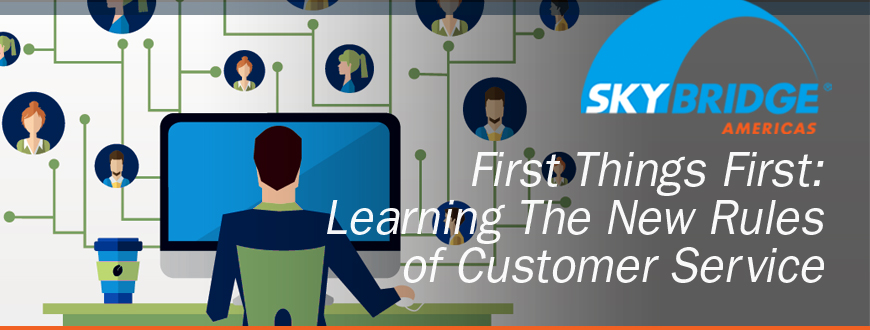 First Things First:  Learning The New Rules of Customer Service