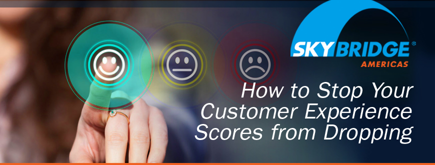 How to Stop Your Customer Experience Scores from Dropping