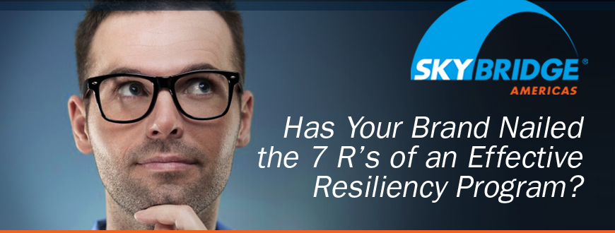 Has Your Brand Nailed the 7 R's of an Effective Resiliency Program?