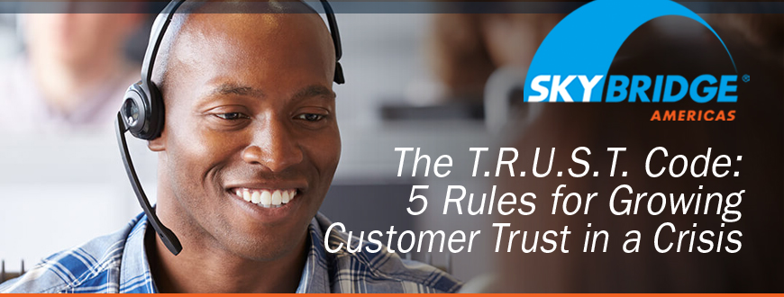 The T.R.U.S.T. Code 5 Rules for Growing Customer Trust in a Crisis