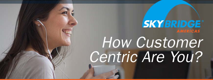How Customer Centric Are You?