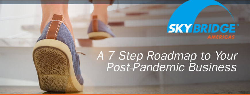 A 7 Step Roadmap to Your Post-Pandemic Business