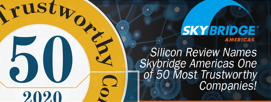 silicon review names skybridge americas one of 50 most trustworthy companies