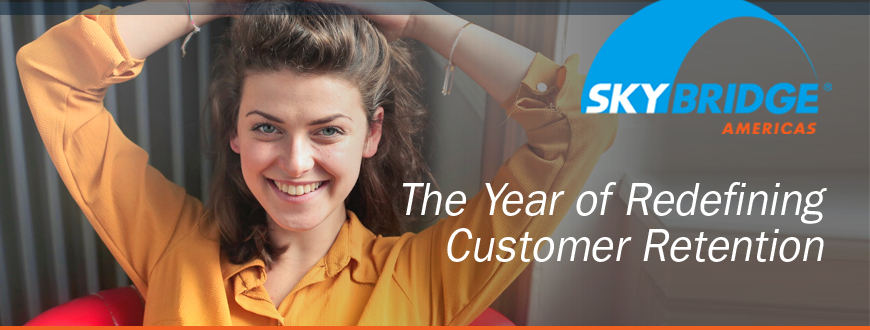 The Year of Redefining Customer Retention
