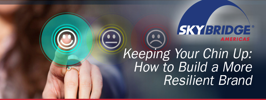 Keeping Your Chin Up: How to Build a More Resilient Brand
