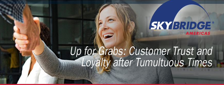 Up for Grabs: Customer Trust and Loyalty after Tumultuous Times